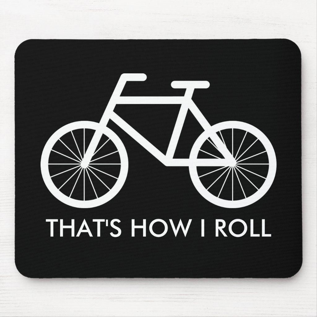 Funny Bicycle Mouse Pad For Bike Riding Fans In 2020 Bike Riding Quotes Bike Ride Quotes Bike Ride