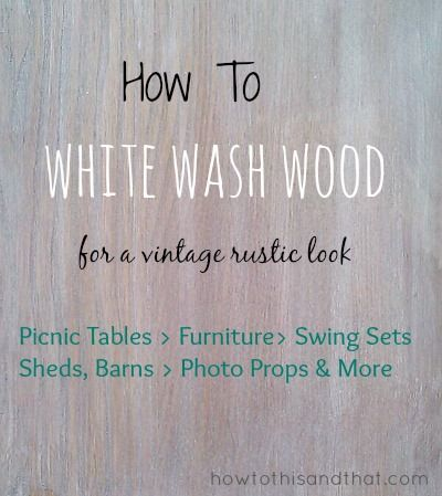 How To White Wash Wood For A Vintage Rustic Design  Frugal And