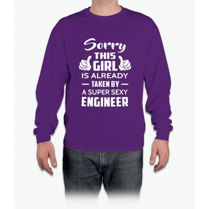 Sorry This Girl Is Already Taken By A Super Sexy Engineer Long Sleeve T-Shirt