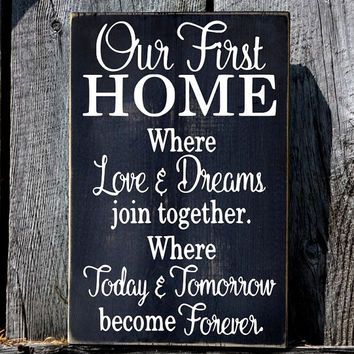 Our First Home Sign, Rustic Wedding Gift For Couple, Welcome Wood Plaque,  Love