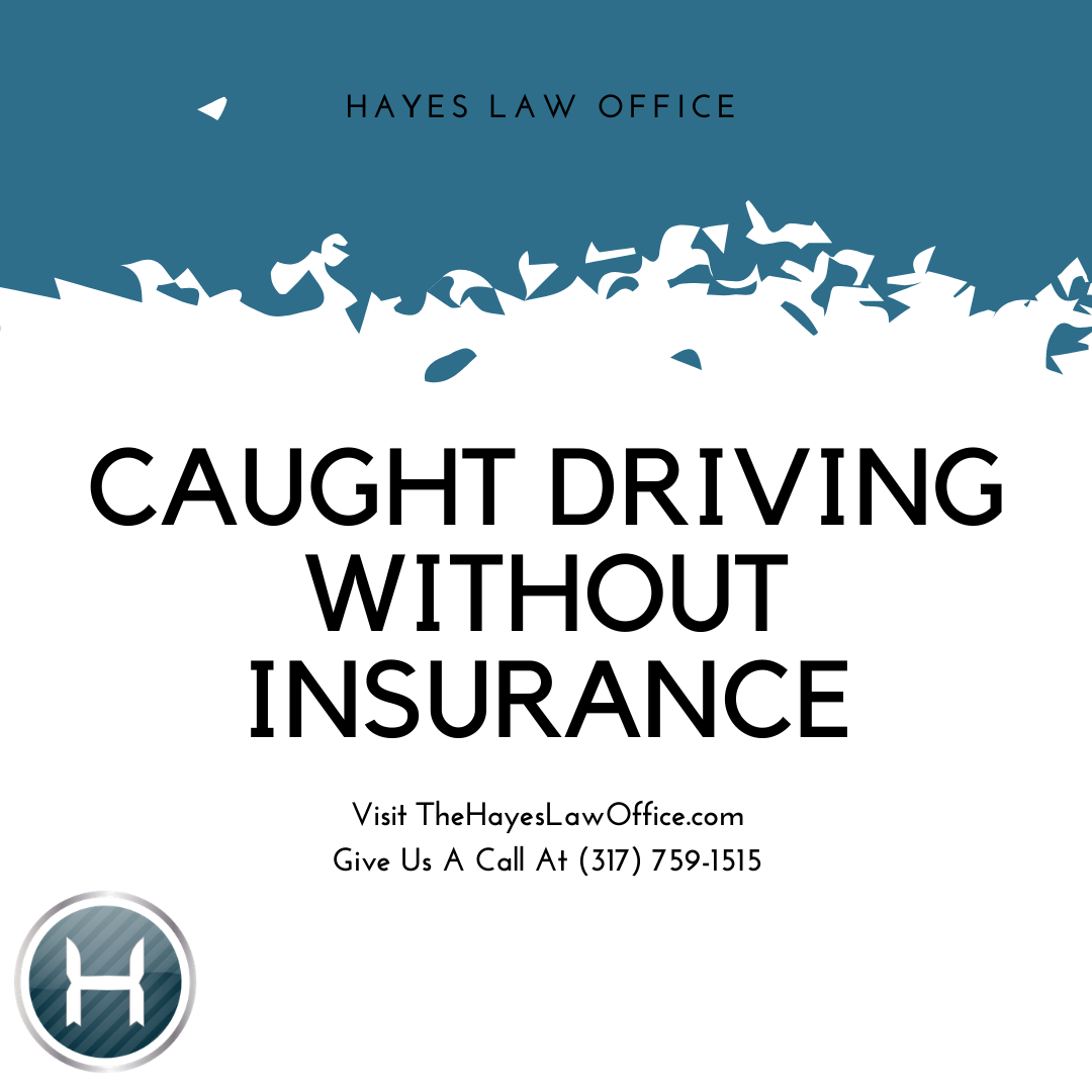 Caught Driving Without Insurance In 2020 Catch Criminal Defense Attorney Insurance