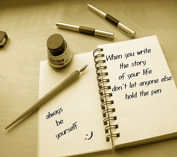 When You Write The Story Of Your Life Don T Let Anyone Else Hold Pen Alway Be Yourself Writing Advice A Book Dissertation Sur Le Sen De La Vie