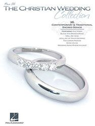 The Christian Wedding Collection 26 Contemporary Traditional Sacred Songs WeddingsWedding Music