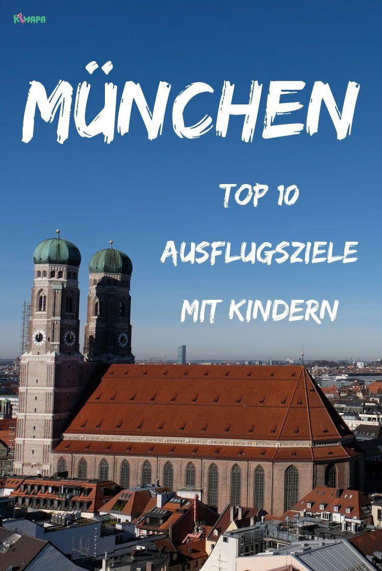 Top 10 Ausflugsziele Fur Familien Mit Kindern In Munchen Kimapa Urlaub Bayern Munchen Sehenswurdigkeiten Ausflug