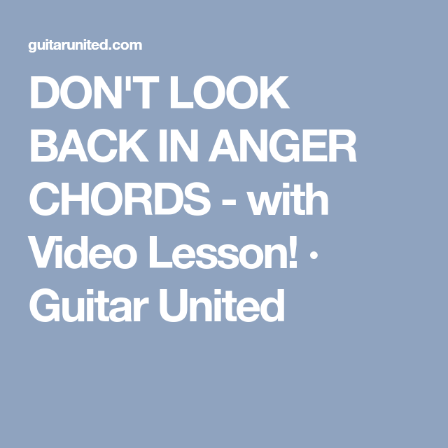 DON\'T LOOK BACK IN ANGER CHORDS - with Video Lesson! · Guitar United ...