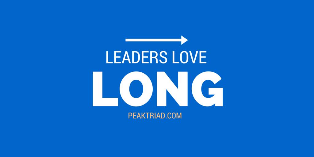 The Peak Triad Blog: Leaders Love Long