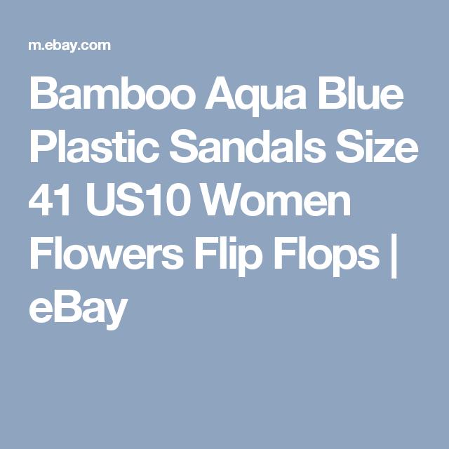 bd73b56750f8a Bamboo Aqua Blue Plastic Sandals Size 41 US10 Women Flowers Flip Flops