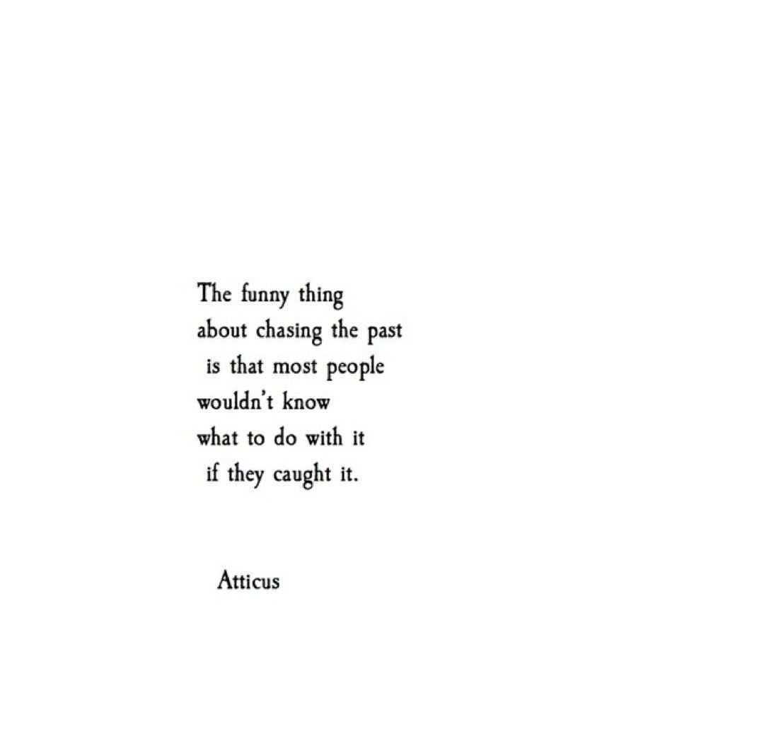 "1000 Ideas About Short Birthday Poems On Pinterest: ""Chasing The Past"" @Atticuspoetry #atticuspoetry #poetry"