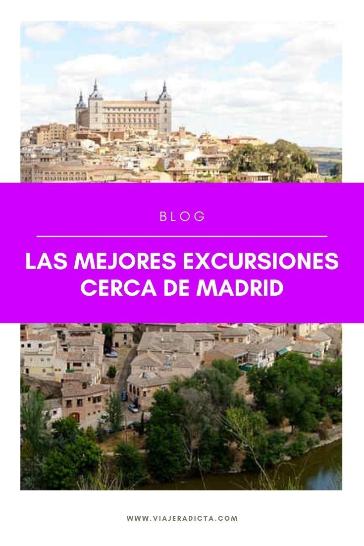 Excursiones cerca de Madrid: 7 lugares que te van a enamorar