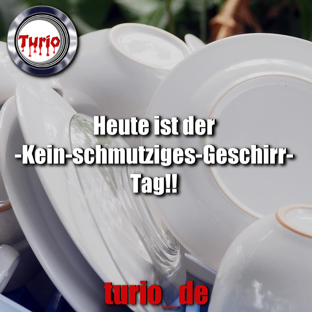 Heute ist der Kein-schmutziges-Geschirr Tag!! ❤ Turio ❤ #Kein ...