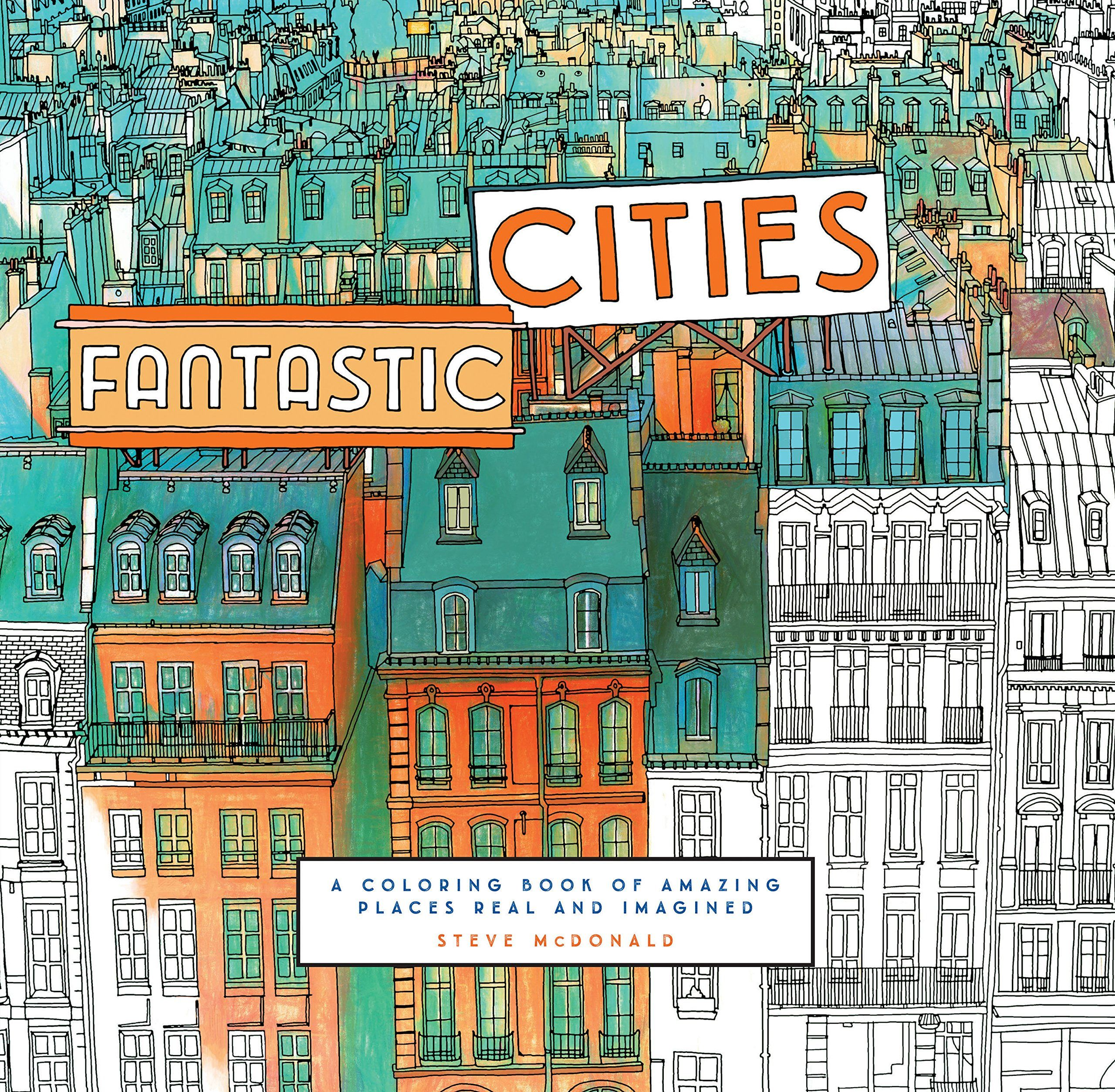 Fantastic Cities A Coloring Book For Grown Ups Get Lost In The Intricate Drawings