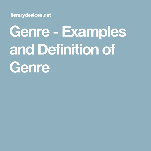 Genre Examples And Definition Of Genre Literature Pinterest