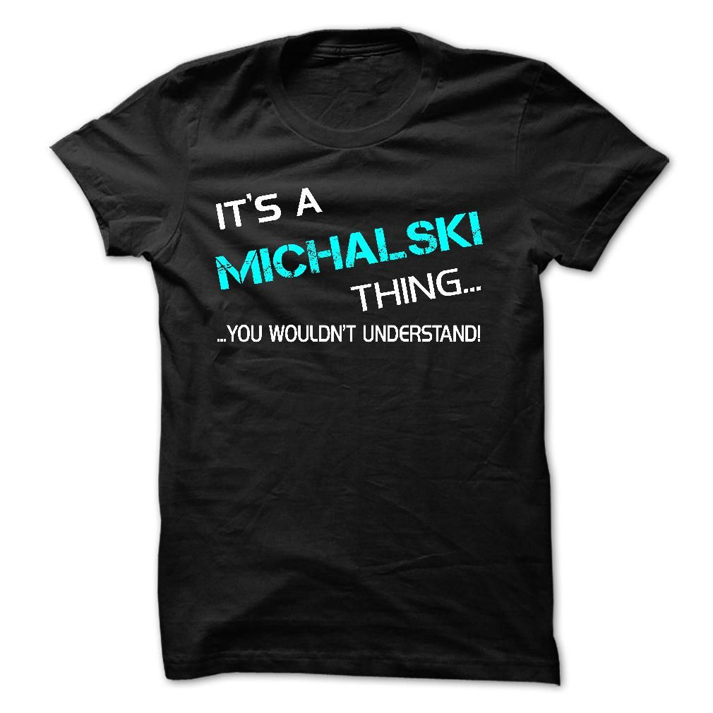 (Cool T-Shirts) Its A MICHALSKI Thing - You Wouldnt Perceive! - Order Now...