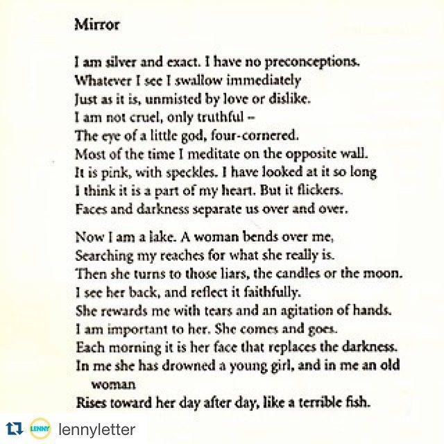 """#Repost @lennyletter ❤️❤️❤️#awestruck by this poem Sylvia Plath was born today, 83 years ago. This is her poem """"Mirror."""" #LennyLetter"""