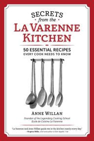 Secrets from the La Varenne Kitchen: Inspiration for Navigating Life's Changes and Challenges by Anne Willan.  From Barnes and Nobel for $12.72.