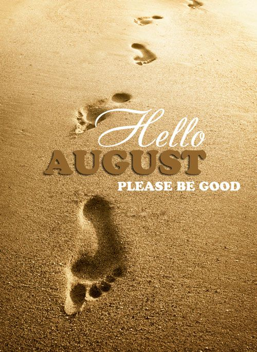 Hello+August,+Please+be+good!
