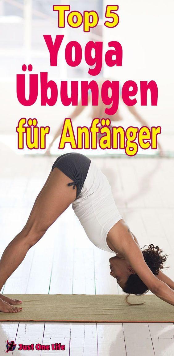 Top 5 Yoga Übungen für Anfänger | Yoga übungen, Yoga ...