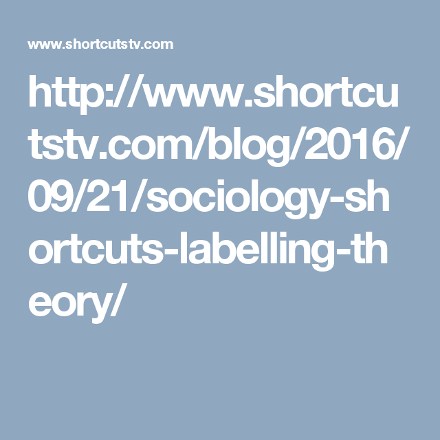 Sociology ShortCuts: Labelling Theory