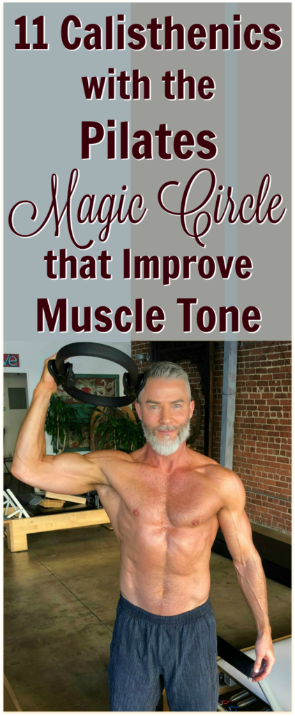 11 Muscle-Toning Pilates Calisthenics using the Magic Circle #magiccircle
