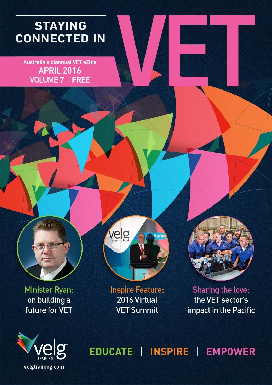 Velg Training has published the seventh edition of our biannual VET eZine! Featuring articles to Educate, Inspire and Empower readers from the new Minister for Vocational Education and Skills, PwC's Skills for Australia, the Australian Skills Quality Authority and industry experts across Australia.