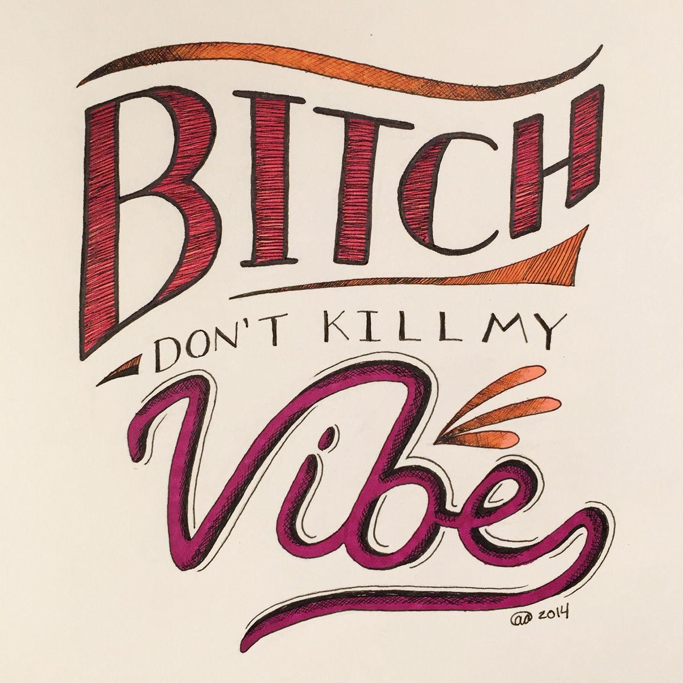 100 days of typography, day 78. Kendrick Lamar - Bitch, Don't Kill My Vibe. #typography #illustration #art #design #lyrics #lettering