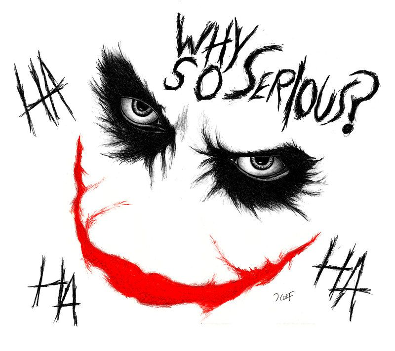 seriously why so serious the joker joker drawings. Black Bedroom Furniture Sets. Home Design Ideas
