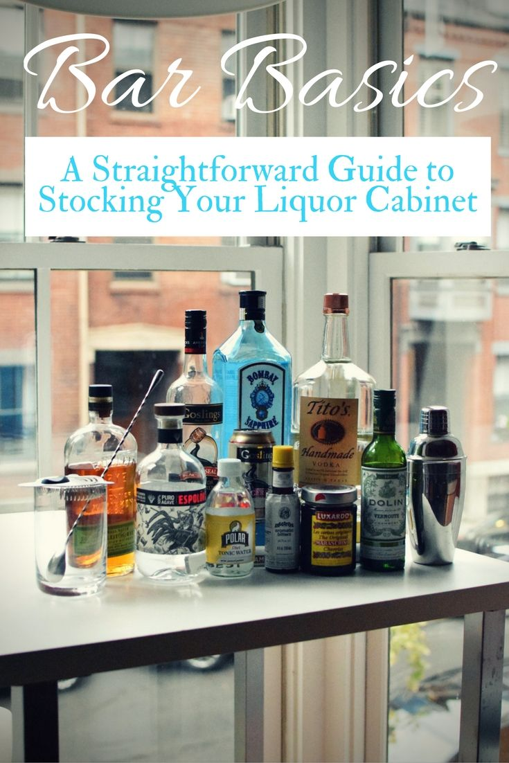 A list of Bar Basics to stock your liquor cabinet that will ...