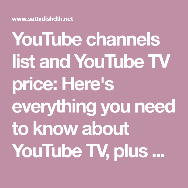 YouTube channels list and YouTube TV price: Here's