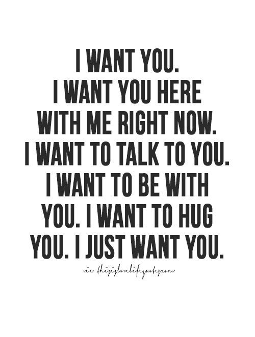Yesssi Really Want U Here Love Quotes Love Quotes Quotes Love