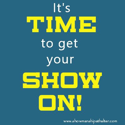 its time to get your show on!