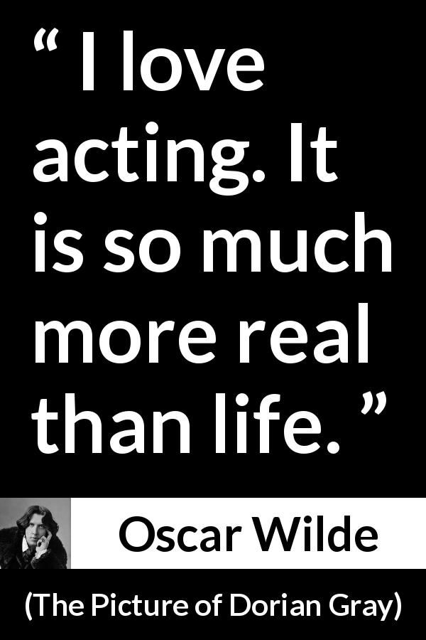 Oscar Wilde quote about life from The Picture of Dorian Gray