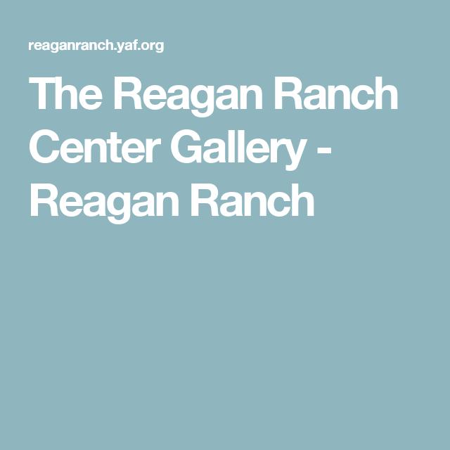 The Reagan Ranch Center Gallery - Reagan Ranch