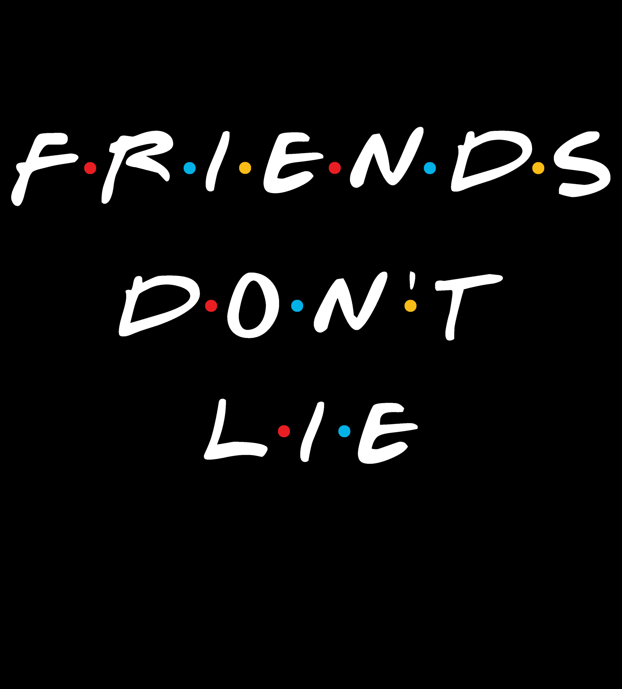 Friends Don T Lie T Shirt Stranger Things Quote Stranger Things Sticker Stranger Things Wallpaper