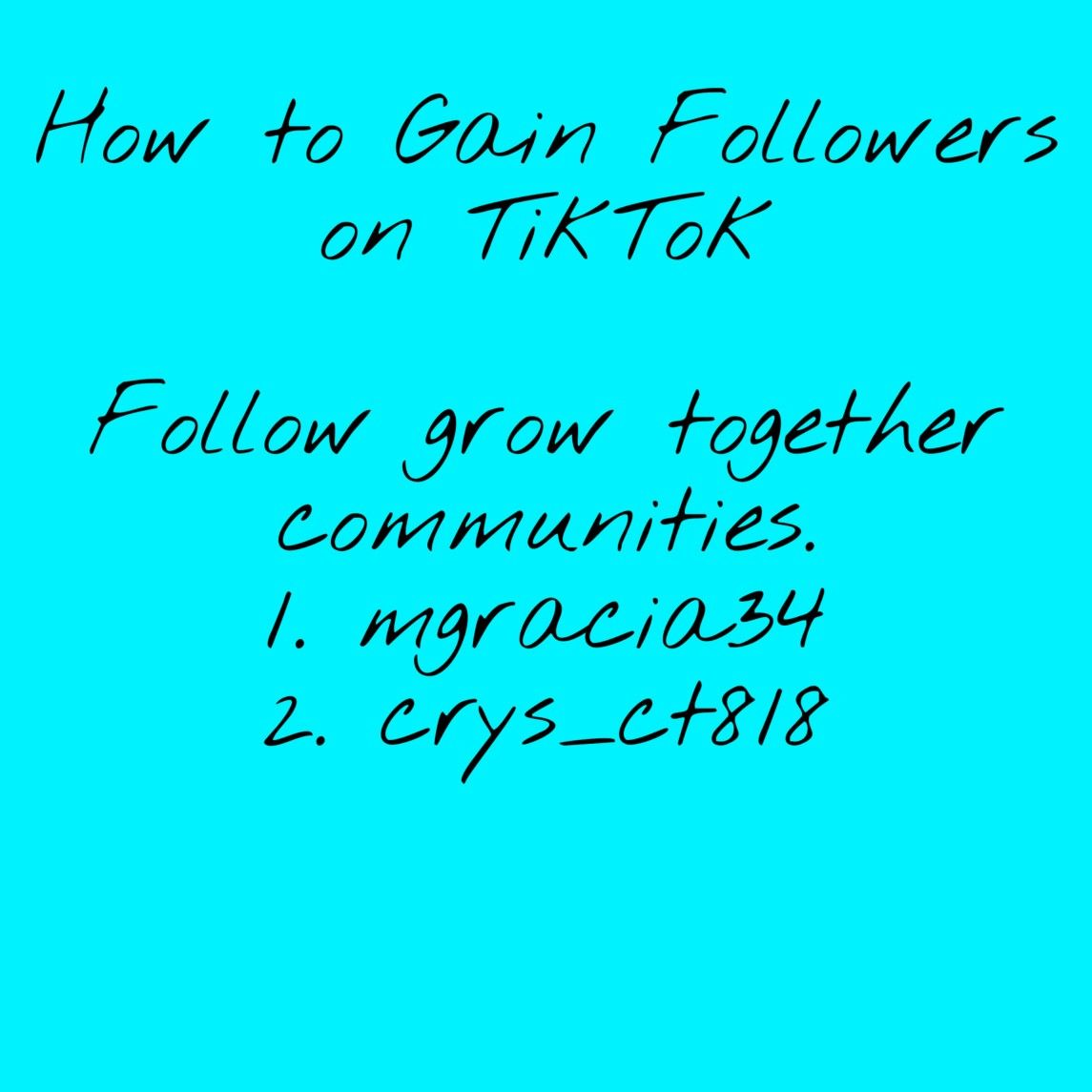 How To Gain Tiktok Followers Gain Followers Grow Together Gain