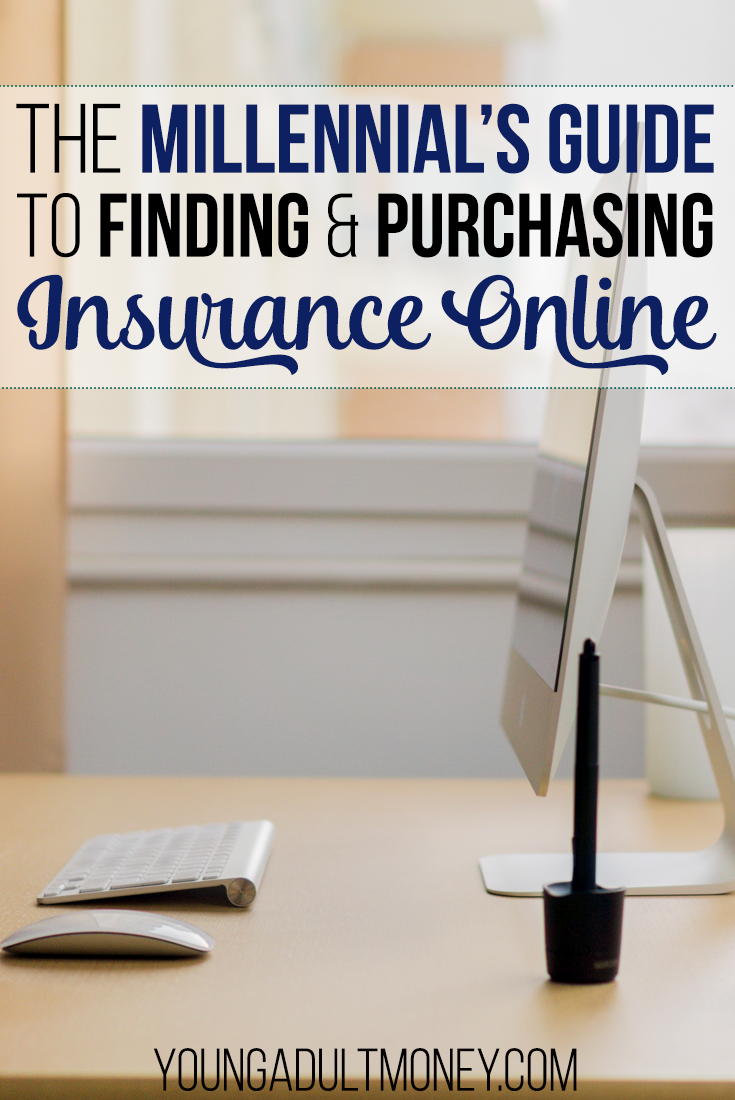 The Millennial S Guide To Finding And Purchasing Insurance Online