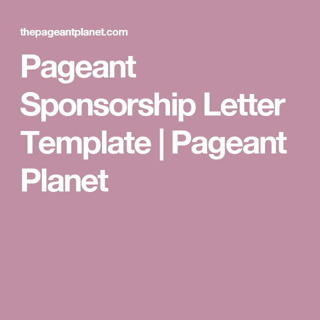 Superior Pageant Sponsorship Letter Template | Pageant Planet