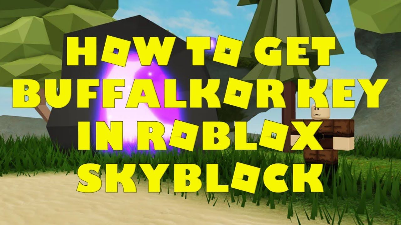 How To Get Buffalkor Key In Roblox Skyblock In 2020 Roblox Roblox 2006 Games Roblox