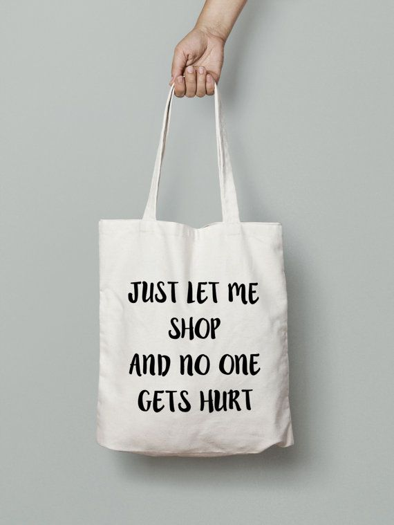 c8e5aaaccf Just let me shop and no one gets hurt tote. Order yours at Boardman  Printing.