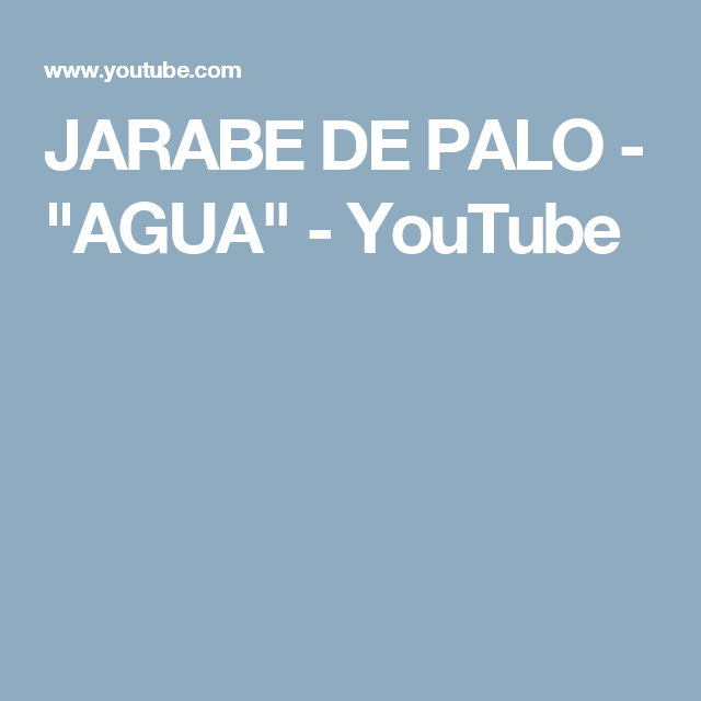 "JARABE DE PALO - ""AGUA"" - YouTube"