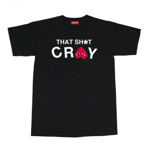 That Sh*t Cray (COMME des GARÇONS Style) $160