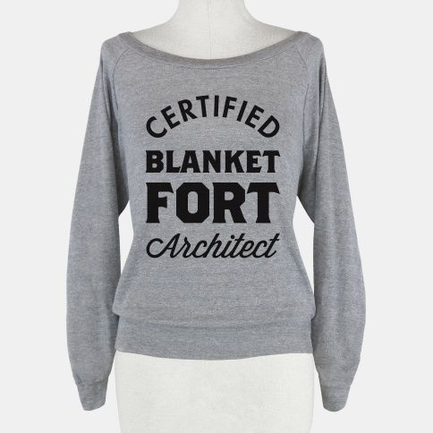 Certified Blanket Fort... | T-Shirts, Tank Tops, Sweatshirts and Hoodies | HUMAN