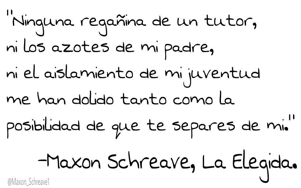 Maxon Schreave Quotes