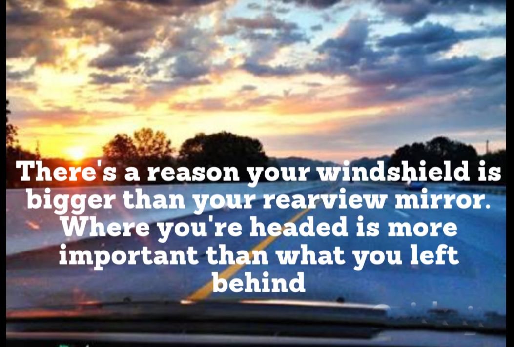 There's a reason why your windshield is bigger than your ...