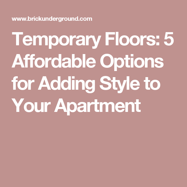Temporary Floors: 5 Affordable Options for Adding Style to ...