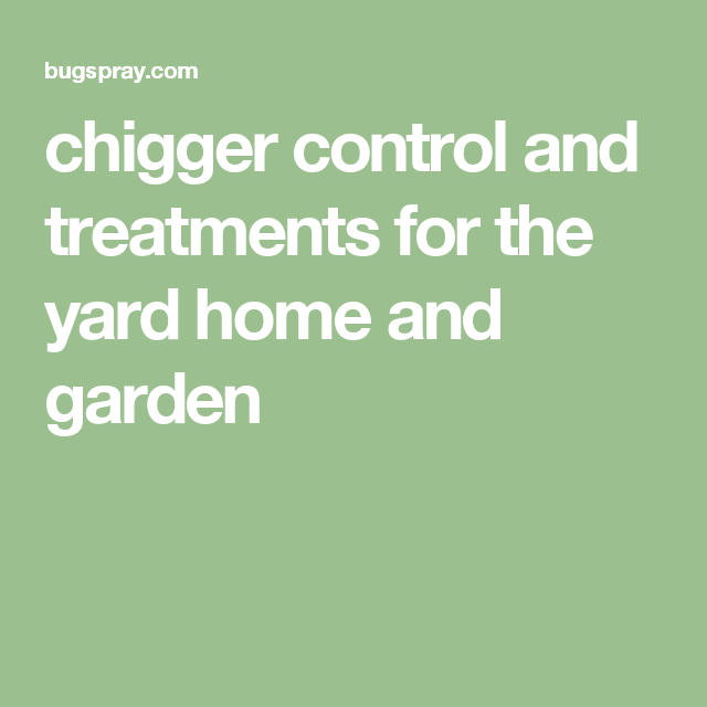Chigger Control And Treatments For The Yard Home Garden