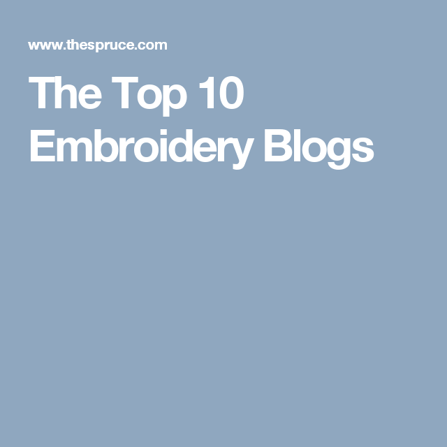 9 Useful Embroidery Blogs That You Should Follow Embroidery Hand