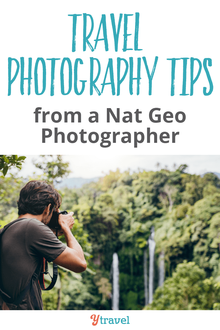 Photo of 5 Travel Photography Tips from a Nat Geo Photographer