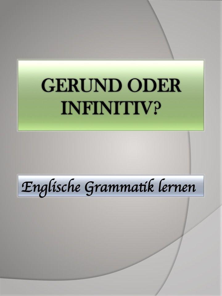 Englische Verben, nach denen der Infinitiv folgt - nicht das Gerund ...