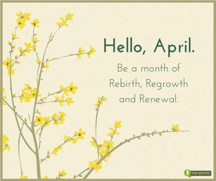 Hello, April! April quotes, Birthday month quotes, New