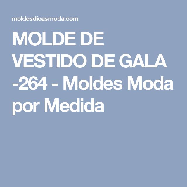 MOLDE DE VESTIDO DE GALA -264 - Moldes Moda por Medida